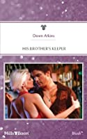 Mills & Boon : His Brother's Keeper