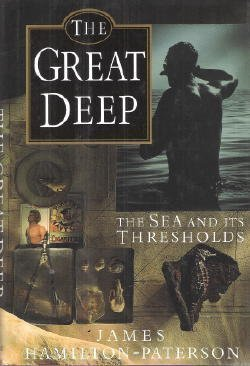 Great Deep: The Sea and Its Thresholds James Hamilton-Paterson