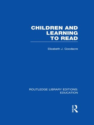 Children and Learning to Read  by  Elizabeth Goodacre
