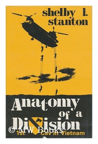 Anatomy of a Division: The 1st Cav in Vietnam  by  Shelby L. Stanton