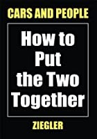 Cars and People: How to Put the Two Together