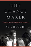 The Change Maker: Preserving the Promise of America