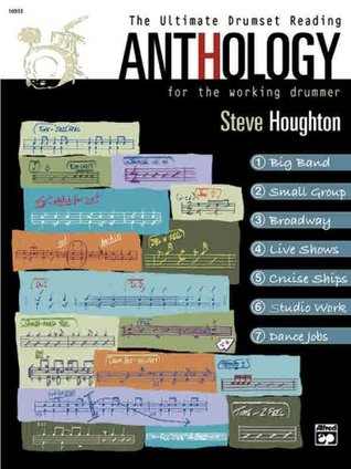 The Ultimate Drumset Reading Anthology: For the Working Drummer, Book & CD Steve Houghton
