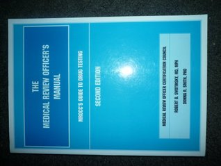 The Medical Review Officers Guide to Drug Testing  by  Robert B. Swotinsky