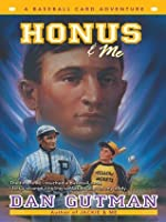 Honus & Me (Baseball Card Adventures)