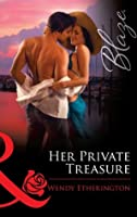 Her Private Treasure (Mills & Boon Blaze)