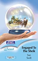 Engaged To The Sheik (In a Fairy Tale World...)
