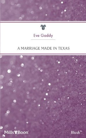 A Marriage Made In Texas Eve Gaddy