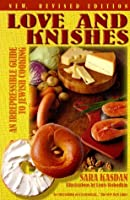 Love and Knishes: An Irrepressible Guide to Jewish Cooking