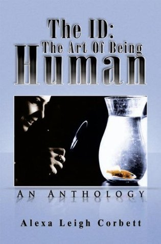 The ID: The Art Of Being Human  by  Alexa Corbett