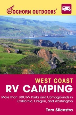 West Coast RV Camping: More Than 1,800 RV Parks and Campgrounds in California, Oregon, and Washington  by  Tom Stienstra