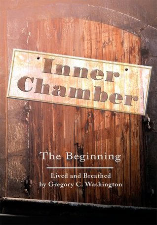 Inner Chamber: The Beginning  by  Gregory Washington
