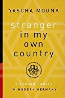 Stranger in My Own Country: A Jewish Family in Modern Germany