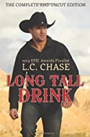 Long Tall Drink: The Complete and Uncut Edition