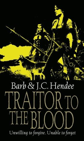 Traitor To The Blood (Noble Dead Saga 4) Barb Hendee