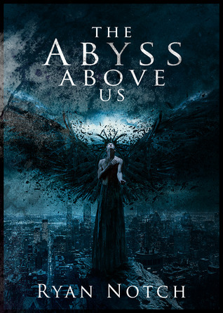 The Abyss Above Us (The Abyss Above Us, Book 1)  by  Ryan Notch