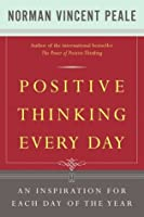 Positive Thinking Every Day: An Inspiration for Each Day of the Year