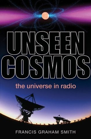 Unseen Cosmos: The Universe in Radio  by  Francis Graham-Smith