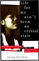 Life for Me Ain't Been No Crystal Stair: One Family's Passage Through the Child Welfare System (Vintage)