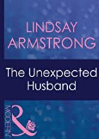 The Unexpected Husband (Mills & Boon Modern) (Wedlocked! - Book 18)