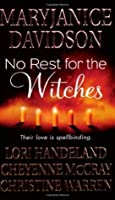 """No Rest for the Witches: WITH """"The Majicka"""" AND """"Voodoo Moon"""" AND """"Breath o"""