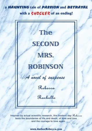 The Second Mrs. Robinson Rebecca Rochelle
