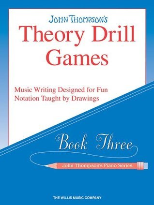 Theory Drill Games : Book Three - John Thompsons Piano Series  by  John Thompson