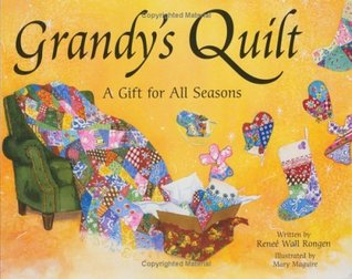 Grandys Quilt... A Gift for All Seasons Renee Rongen