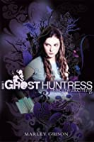 Ghost Huntress Book 1: The Awakening