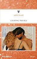 Mills & Boon : Courting Trouble