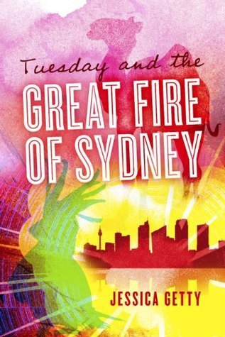 Tuesday and the Great Fire of Sydney Jessica Getty
