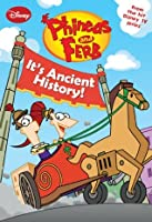 It's Ancient History! (Phineas and Ferb Chapter Book)