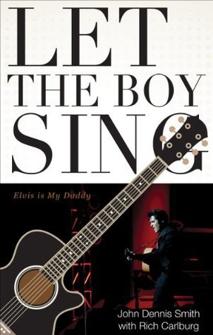 Let the Boy Sing  by  John Dennis Smith