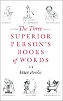The Three Superior Person's Books of Words [Illustrated]