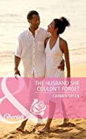 The Husband She Couldn't Forget (Mills & Boon Cherish)