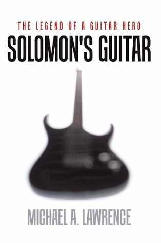 Solomons Guitar  by  Michael A. Lawrence