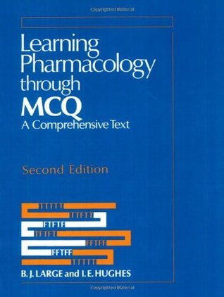 Learning Pharmacology Through McQ: A Comprehensive Text B.J. Large