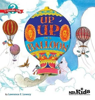 Up, Up in a Balloon (NSTA Kids I Wonder Why Series) PB330X9  by  Lawrence F. Lowery