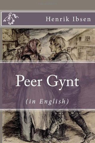 Peer Gynt (in English) [Illustrated]  by  Henrik Ibsen