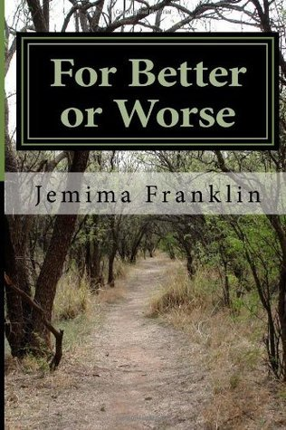 For Better or Worse: An autobiography of my marriage  by  Jemima Franklin
