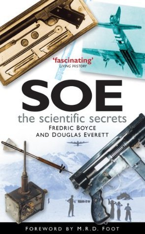 SOE: The Scientific Secrets Frederic Boyce