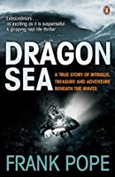 Dragon Sea: A Historical Mystery. Buried Treasure. An Adventure Beneath the Waves