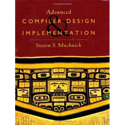 Advanced Compiler Design and Implementation - Steven S. Muchnick