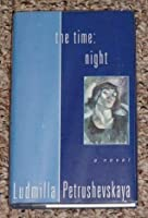 The Time: Night (A Novel)