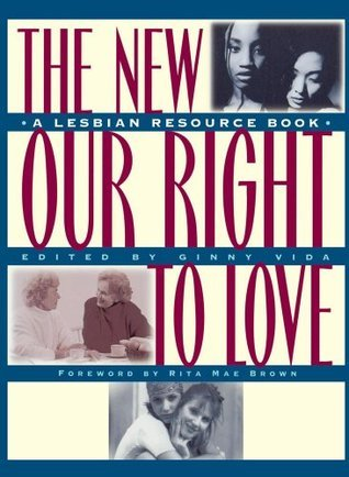 New Our Right to Love: A Lesbian Resource Book Ginny Vida