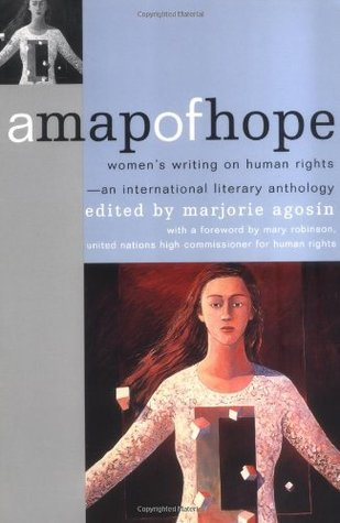 A Map of Hope: Womens Writing on Human Rights-An International Literary Anthology Marjorie Agosín