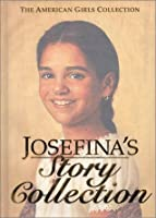 Josefina's Story Collection (The American Girls Collection)