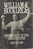 William F. Buckley, Jr.: Patron Saint of the Conservatives
