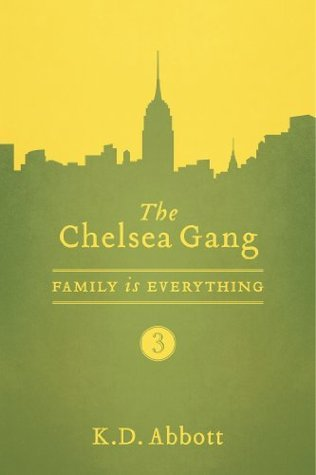 The Chelsea Gang: Family is Everything  by  K.D. Abbott