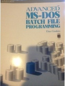 Advanced MS-DOS Batch File Programming  by  Dan Gookin